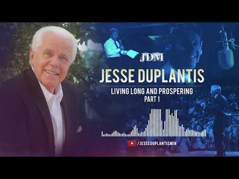 Living Long and Prospering, Part 1  Jesse Duplantis