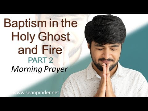 JOHN 7 - BAPTISM IN THE HOLY GHOST AND FIRE PART 2 - MORNING PRAYER (video)