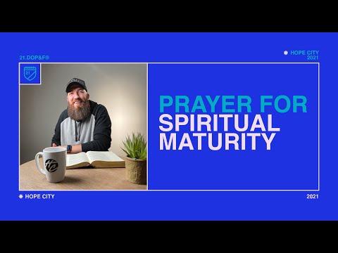 Day 15: Prayer for Spiritual Maturity  21 Days of Prayer & Fasting