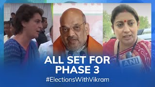 #ElectionsWithVikram: all set for Phase 3