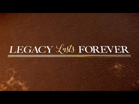 Legacy Lasts Forever