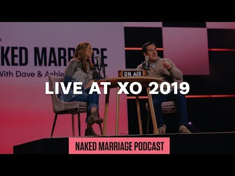 Live at XO 2019  The Naked Marriage Podcast  Episode 022