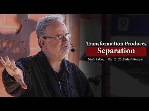 Transformation Produces Separation (Part 2) - Mark LaCour