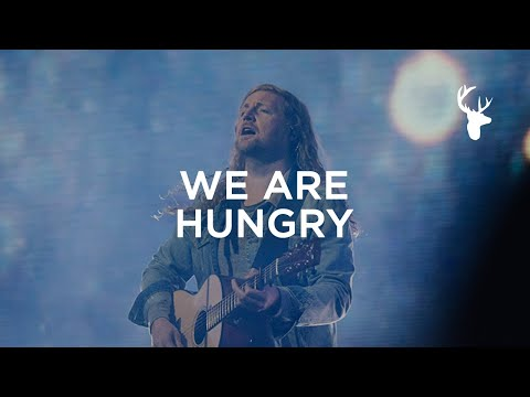 We Are Hungry - Sean Feucht  Bethel Music Worship