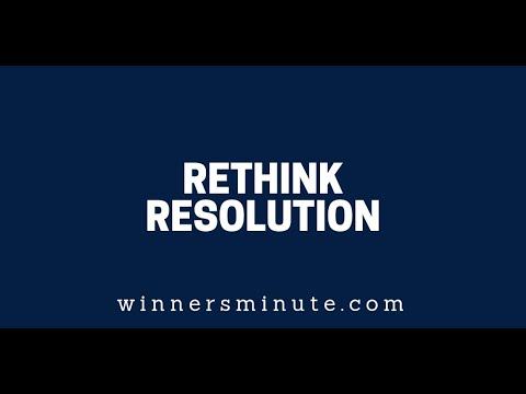 Rethink Resolution  The Winner's Minute With Mac Hammond