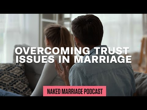 Overcoming Trust Issues in Marriage  Dave and Ashley Willis