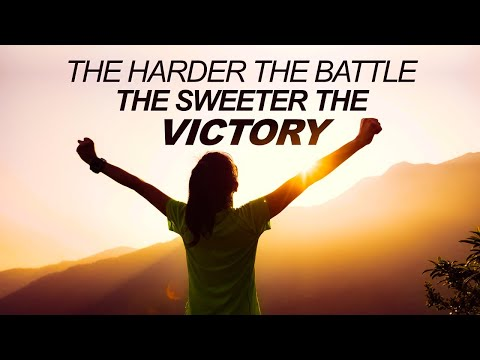The HARDER the BATTLE, the SWEETER the VICTORY - Live Re-broadcast