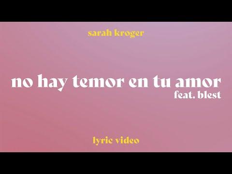 Sarah Kroger (Lyric)  No Hay Temor En Tu Amor Feat. Blest