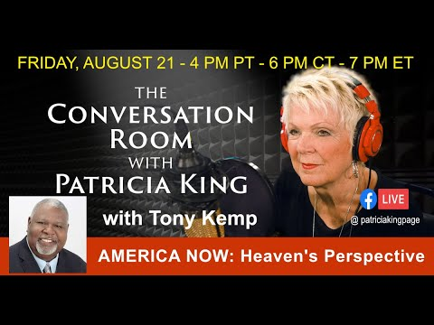 America Now: Heaven's Perspective // Patricia King with Tony Kemp