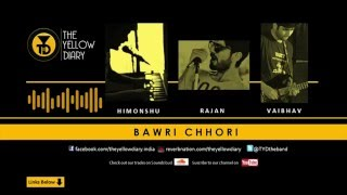The Yellow Diary - Bawri Chhori - theyellowdiary , Rock