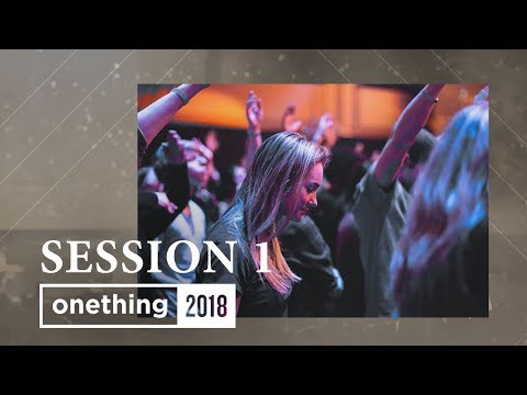 Onething 2018 - Session 1