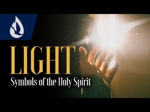 Symbols of the Holy Spirit: Light