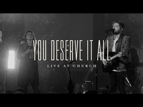 You Deserve It All (Live) - Josh Baldwin  Live at Church