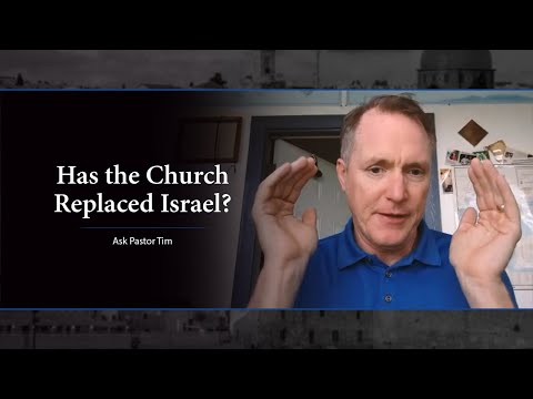 Has the Church Replaced Israel? - Ask Pastor Tim