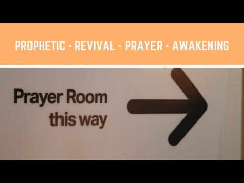 Prophetic : Revival - Awakening - Prayer
