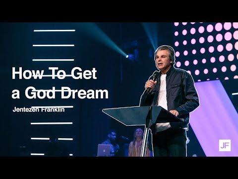 How To Get A God Dream  Jentezen Franklin