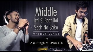 Middle itni Si Baat - dawgeek05 , Pop