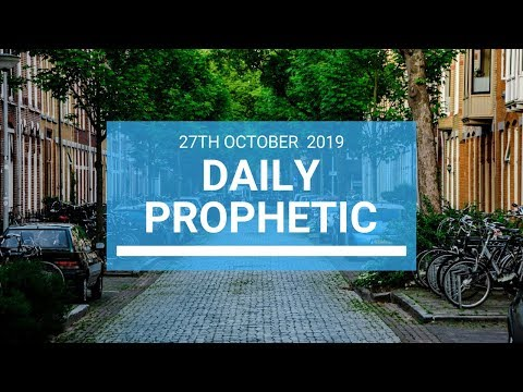 Daily Prophetic 27 October 2019 Word 1