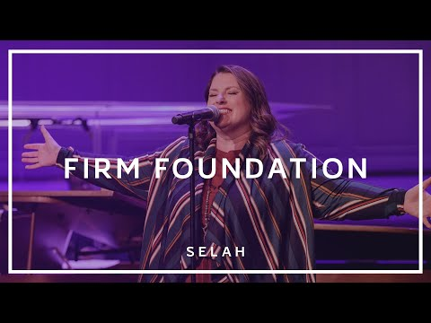 Selah - Firm Foundation (Official Live Video)
