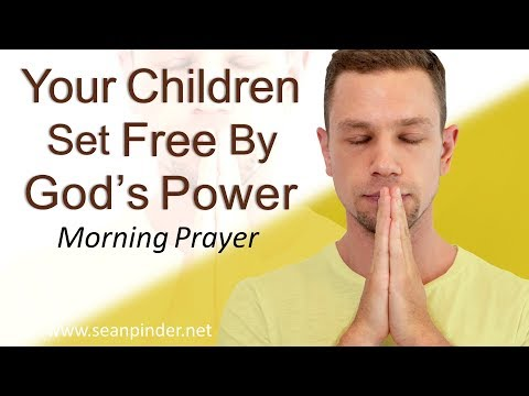 MARK 9 - YOUR CHILDREN SET FREE BY GOD'S POWER - MORNING PRAYER (video)