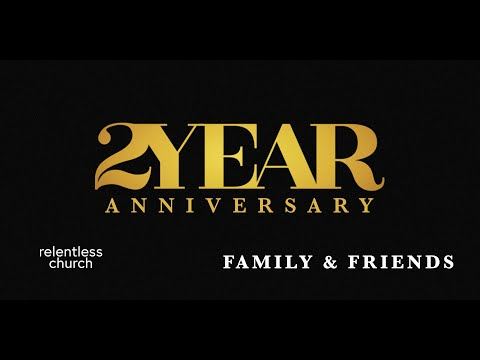 Relentless 2 Year Anniversary: Friends & Family