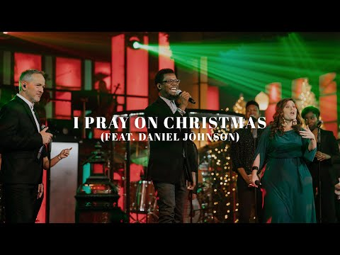I Pray On Christmas (Feat. Daniel Johnson) (Official Live Video)