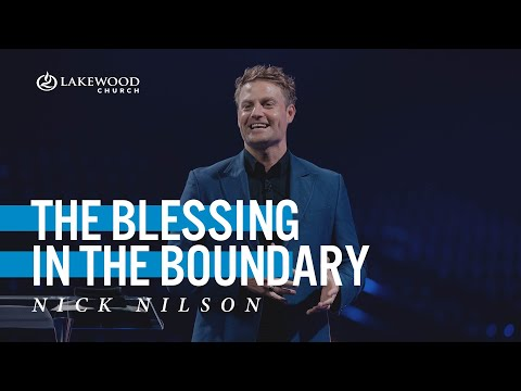 The Blessing In The Boundary  Pastor Nick Nilson  2021