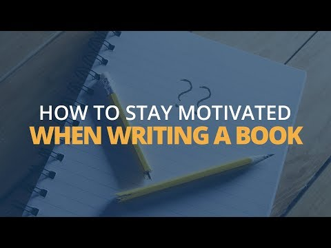 How to Stay Motivated When Writing a Book  Brian Tracy