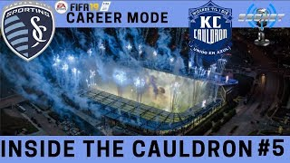 FIFA '19 | MLS Sporting KC Manager Career Mode | Inside the Cauldron | Episode 5