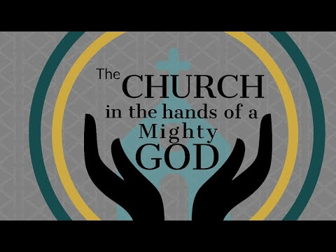 The Church in the Hands of a Mighty God - Message Only