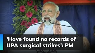 'Have found no records of UPA surgical strikes': PM