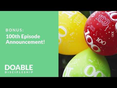 BONUS: 100th Episode Announcement!