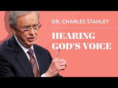 Hearing God's Voice  Dr. Charles Stanley