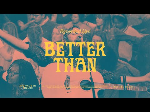 Better Than - Bethel Music, Jonathan David Helser & Melissa Helser
