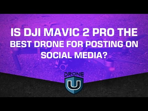 DJI Mavic 2 Pro, Autel Evo or Phantom 4 Pro   Which is the Best Drone for Posting on Social Media?