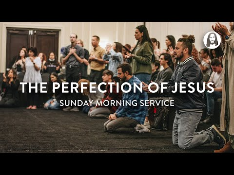 The Perfection of Jesus  Michael Koulianos  Sunday Morning Service