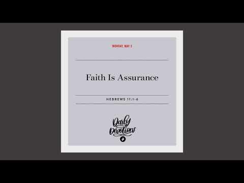 Faith Is Assurance  Daily Devotional