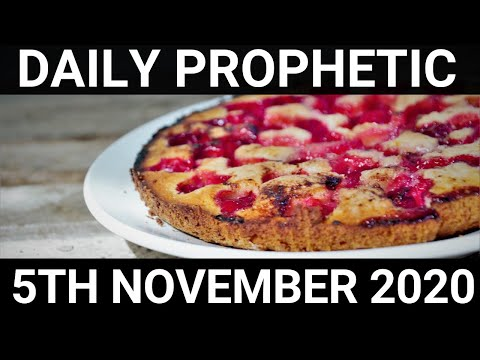 Daily Prophetic 5 November 2020 11 of 12 Subscribe for Daily Prophetic Words