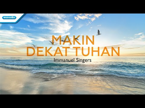 Makin Dekat Tuhan - Immanuel Singers (with lyric)