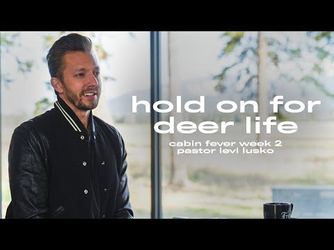 Hold On For Dear Life  Pastor Levi Lusko  Cabin Fever, pt. 2
