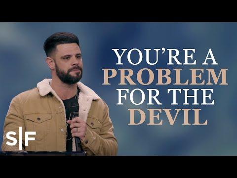 You're A Problem For The Devil  Steven Furtick