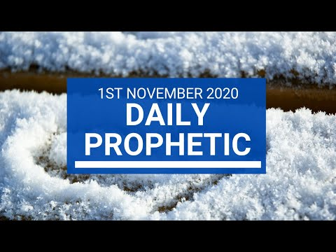 Daily Prophetic 1 November 2020 1 of 12 Daily Prophetic Word