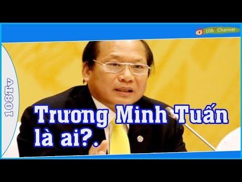 Trương Minh Tuấn là ai  Vì sao bị BT Trọng n/é/m vào lò