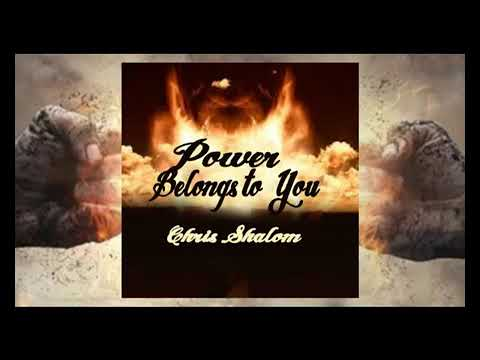 Power belongs to you-chris SHALOM (stage version)