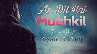 Ae Dil Hai Mushkil - syediflaq , Blues_n_RnB