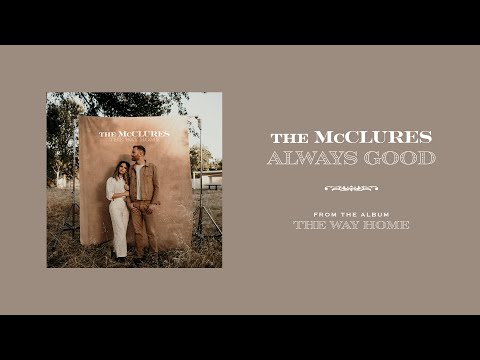 Always Good (Official Audio) - The McClures  The Way Home