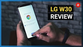 LG W30 Review: Triple Camera Smartphone Under Rs 10,000.