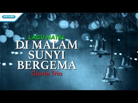 Di Malam Sunyi Bergema - Lagu Natal - Gloria Trio (with lyric)