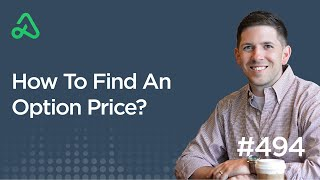 How To Find An Option Price? [Episode 494]