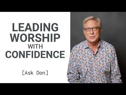 Is Self Confidence Important in Worship Leading?  Ask Don